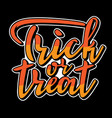 trick or treat lettering for halloween party vector image