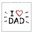 I love Dad lettering with red heart vector image vector image
