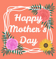 happy mothers day background with beautiful vector image