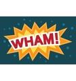 Wham Comic Speech Bubble Cartoon vector image