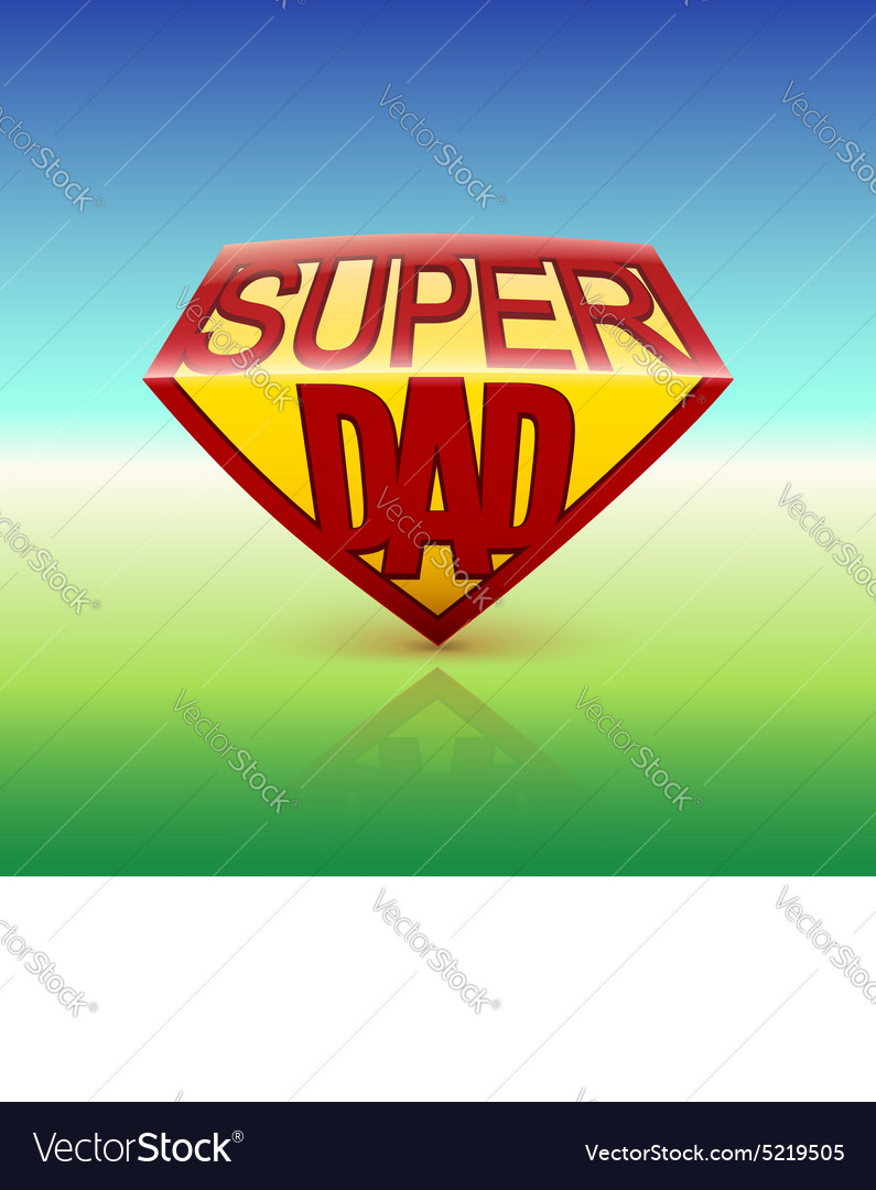 Super dad shield on colored background vector