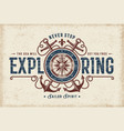 vintage never stop exploring typography vector image vector image