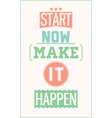 Colorful motivational poster Start now make it vector image