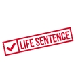 Life Sentence rubber stamp vector image