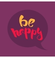 Be happy lettering vector image