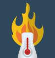 hot thermometer fire weather concept vector image