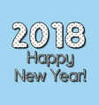 simple greeting eve nye new year 2018 vector image