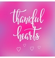 Thankful Hearts lettering typography vector image