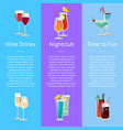 time for fun with wine drinks at nightclub vector image