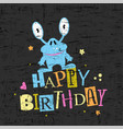 happy birthday gift card with cute monster vector image