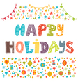 Happy Holidays greeting card for holiday design vector image