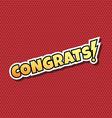 Congrats Comic Speech Bubble Cartoon vector image