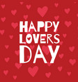 Happy lovers day vector image