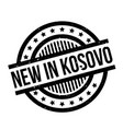 new in kosovo rubber stamp vector image