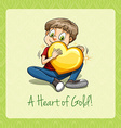 A heart of gold idiom vector image