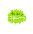 with hand-lettering phrase - 10000 followers vector image vector image