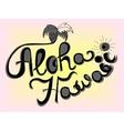 Aloha Hawaii lettering vector image