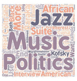 Music and politics today text background wordcloud vector image