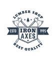lumber shop vintage logo emblem badge with axes vector image