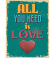 Valentines Day Poster Retro Vintage design All You vector image