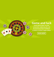 game and luck banner horizontal concept vector image