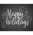 Happy holidays hand lettering on blackboard vector image
