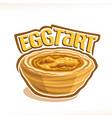 portuguese dessert egg tart vector image