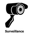 surveillance icon simple black style vector image