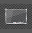 clear glass banner over transparent vector image