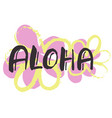 aloha - hand lettering vector image