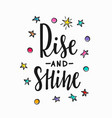 rise and shine quote typography lettering vector image