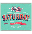 Hello Saturday typographic design vector image vector image