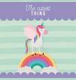 cutest thing poster with unicorn over rainbow vector image