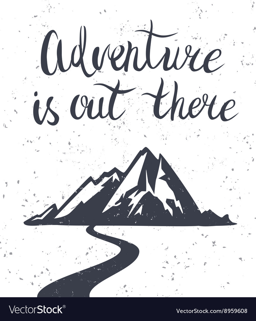Adventure is out there vector