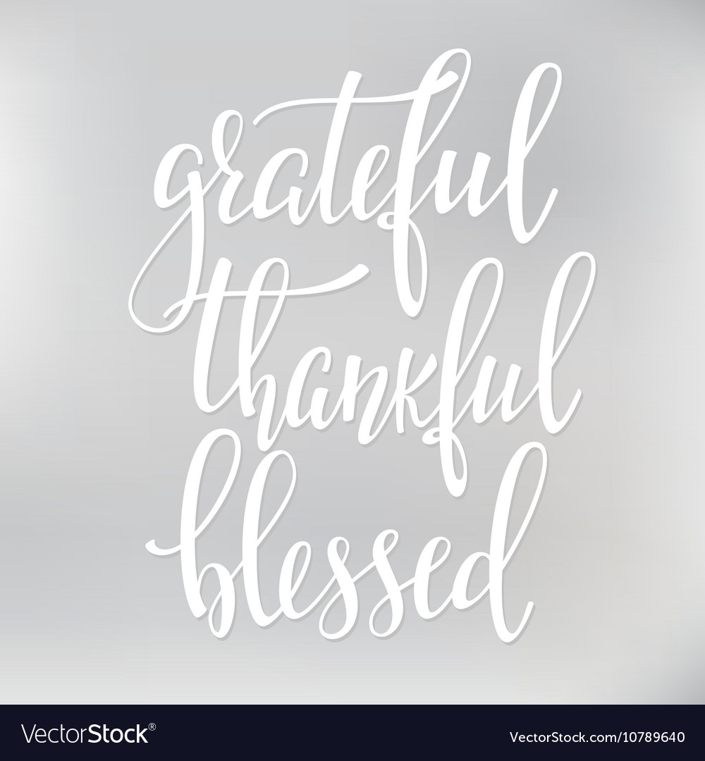 Grateful thankful blessed lettering typography vector