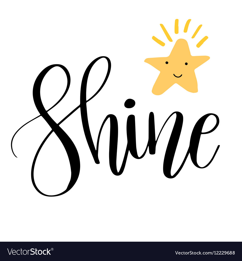 Shine inspirational quote phrase modern vector