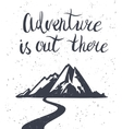 Adventure is out there vector image