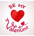 Be my Valentine watercolor lettering vector image