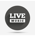 Live music sign icon Karaoke symbol vector image