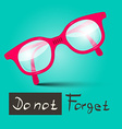 Do Not Forget With Glasses on Retro Blue Bac vector image
