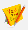 Yes You Can Slogan - Title on Papers with Pencil vector image