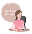 work hard dream big woman working in office vector image