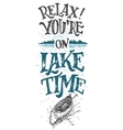 Relax you are on lake time cabine decor sign vector image