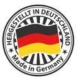 Sign Made in Germany Hergestellt in Deutschland vector image vector image
