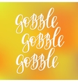 Gobble Thanksgiving lettering typography vector image