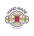 handmade logo template high quality since 1963 vector image