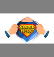 super hero sign superhero open shirt to vector image