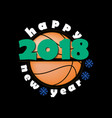 basketball and new year 2018 vector image