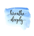 Breathe Deeply T-shirt hand lettered calligraphic vector image