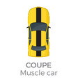 muscle car coupe top view flat icon vector image